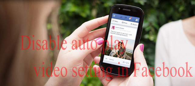 how-to-desable-facebook-video-autoplay