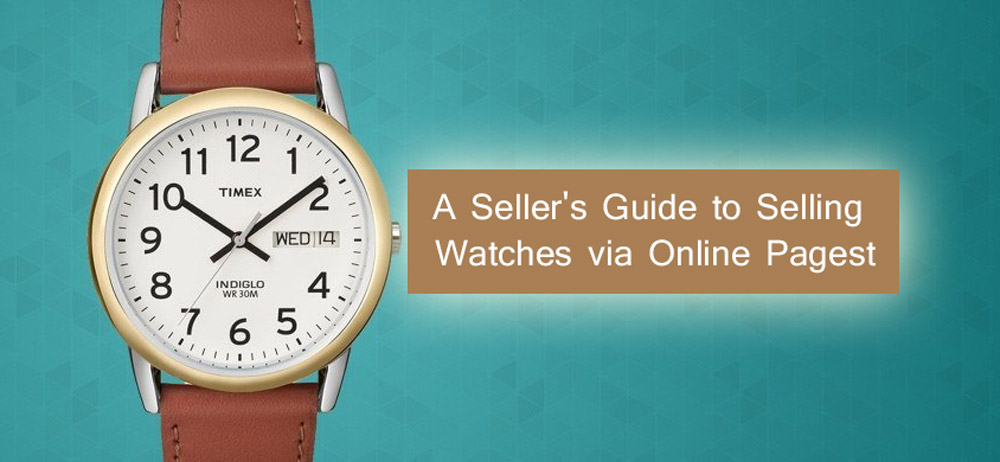 A Seller's Guide to Selling Watches via Online Pages