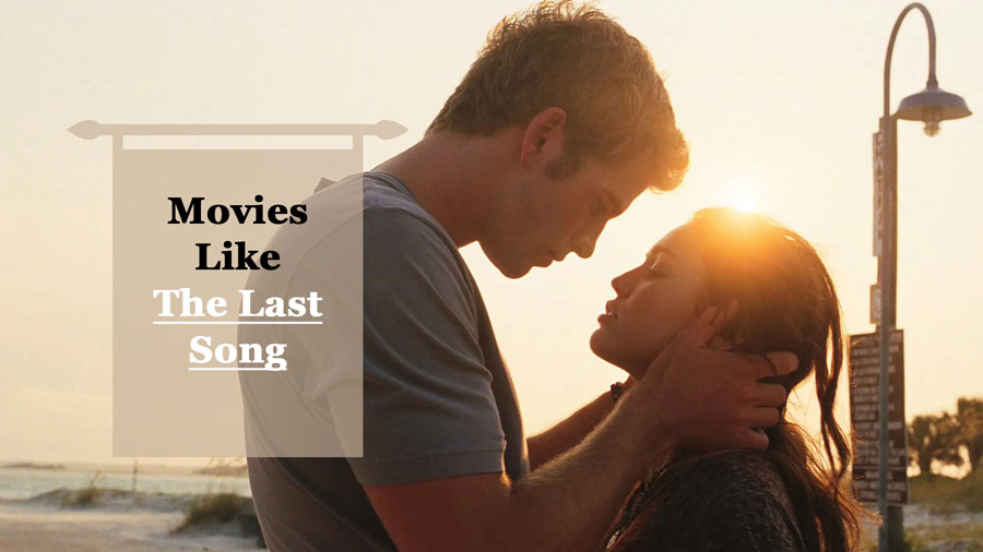 Movies Like The Last Song