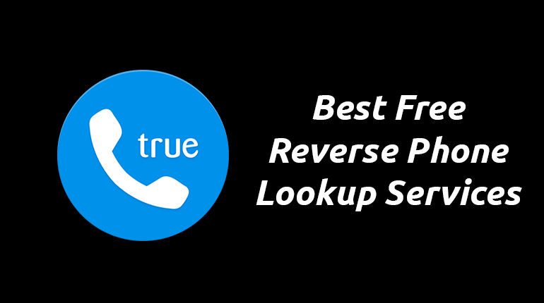 13 Best Free Reverse Phone Lookup Services For 2019