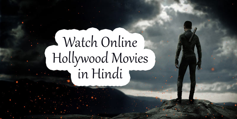 best sites to watch online hollywood movies in hindi