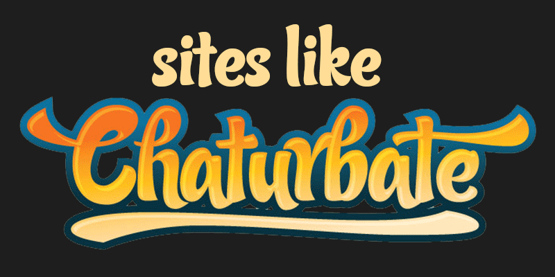 Other sites like chaturbate
