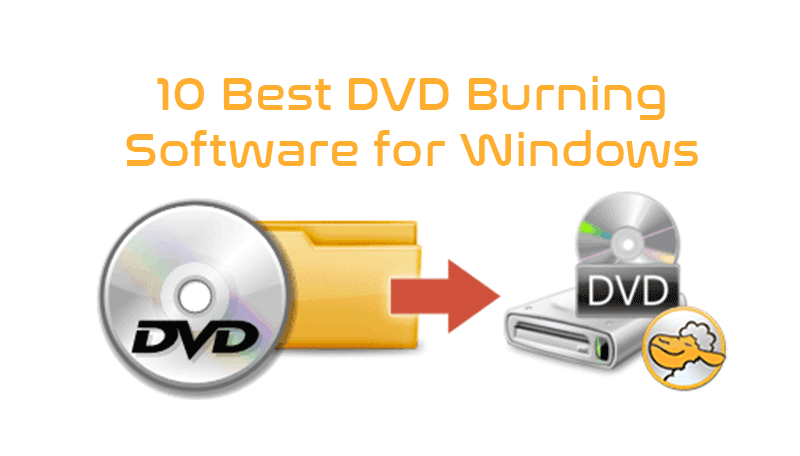 10 Best DVD Burning Software for Windows